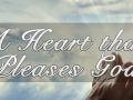 heartthatpleasesgod3a.jpg